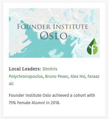 Local Leaders: Dimitris Polychronopoulos, Bruno Pesec, Alex Hsi, Faraaz Ali. Founder Institute Oslo achieved a cohort with 75% Female Alumni in 2018.