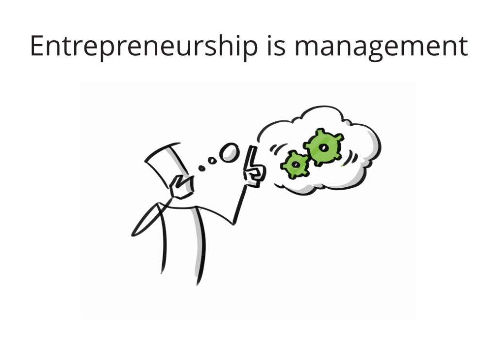 Entrepreneurship is management
