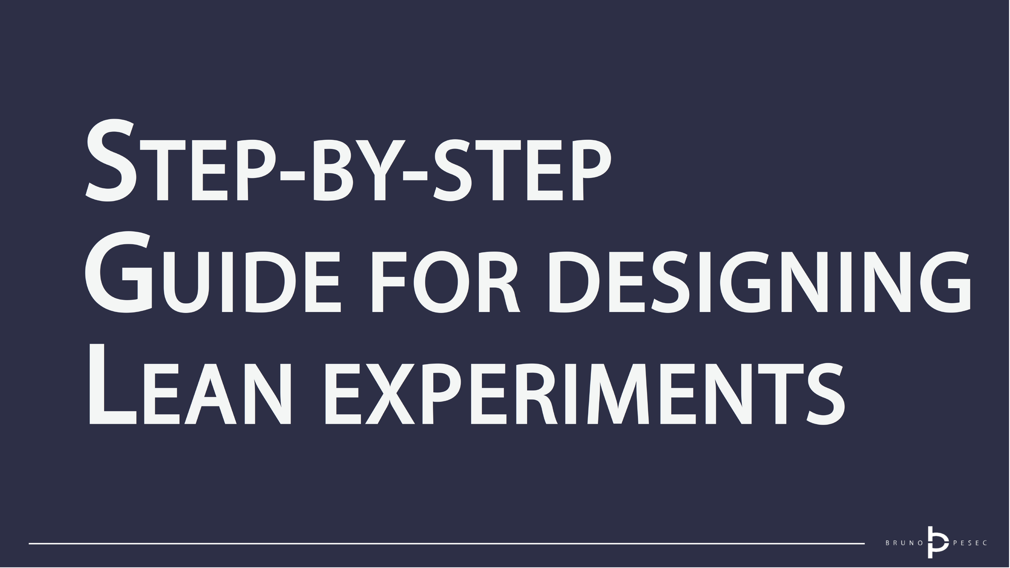 Step-by-step guide for designing Lean experiments