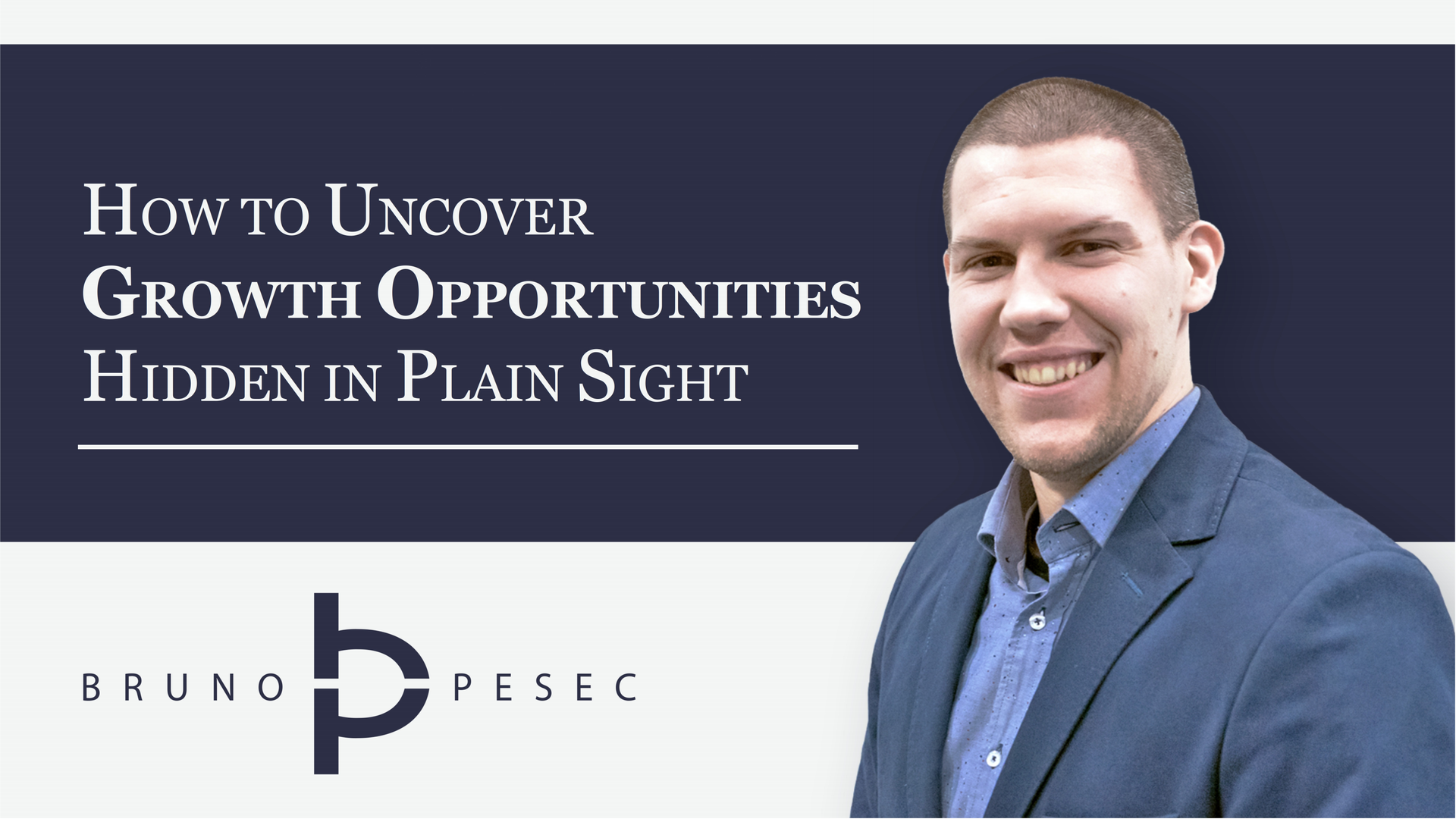 Corporate innovation webinar series by Bruno Pešec: How to uncover growth opportunities hidden in plain sight.