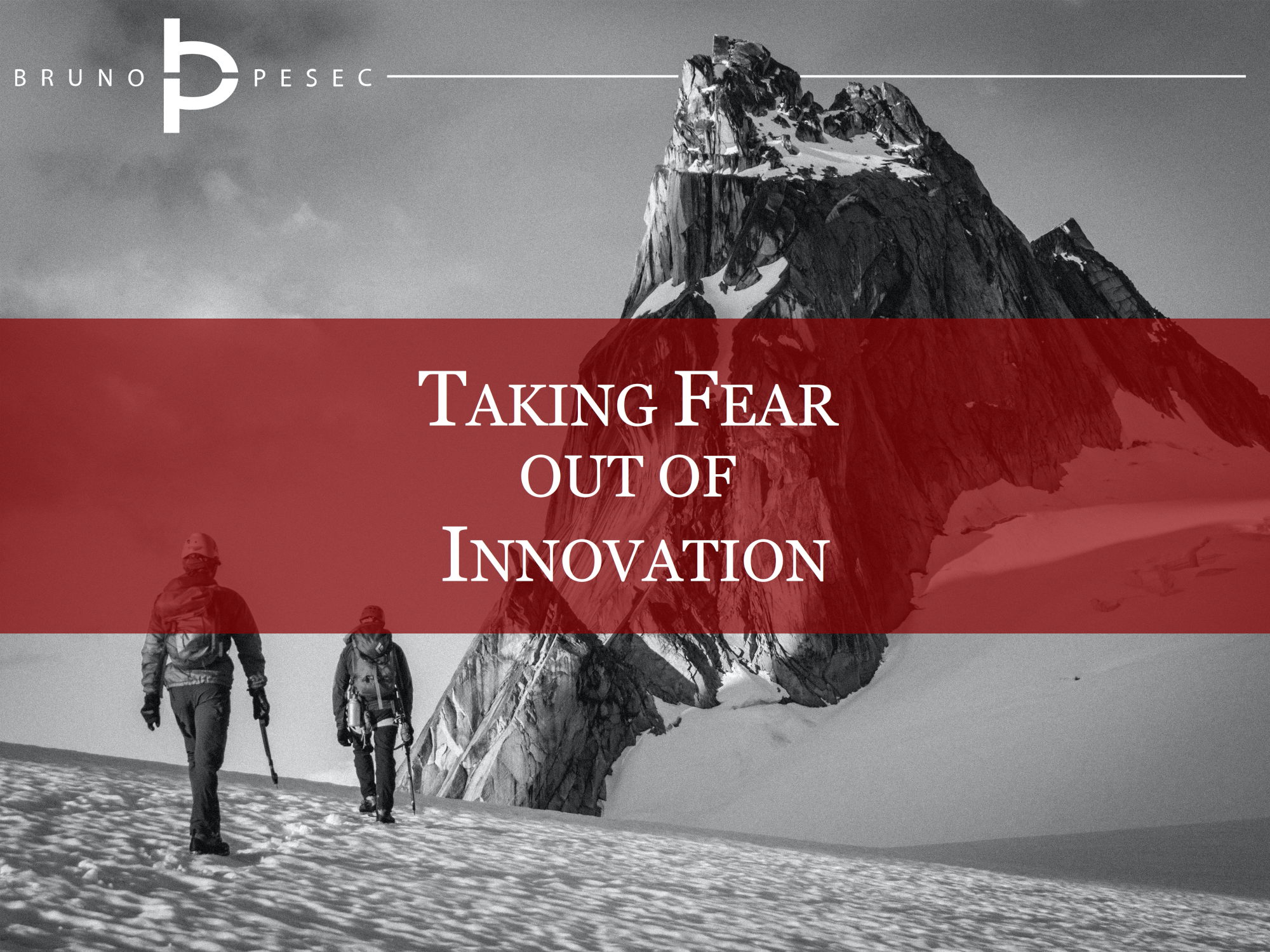 Taking fear out of innovation